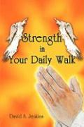 Strength in Your Daily Walk