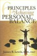 6 Principles for Achieving Personal Balance
