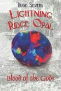 Lightning Ridge Opal: Blood of the Gods