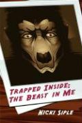 Trapped Inside: A]the Beast in Me
