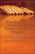 What You Won't Learn in Your Teacher Education Program