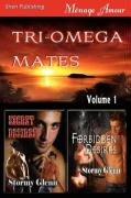 Tri-Omega Mates, Volume 1 [Secret Desires: Forbidden Desires]