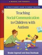 Teaching Social Communication to Children with Autism: A Practitioner's Guide to Parent Training [With DVD and Paperback Book]