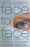 Face to Face: My Quest to Perform the First Full Face Transplant