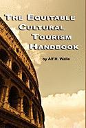 The Equitable Cultural Tourism Handbook (Hc)