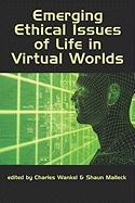 Emerging Ethical Issues of Life in Virtual Worlds (PB)