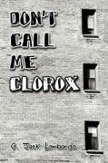 Don't Call Me Clorox
