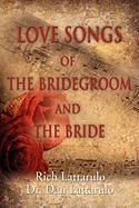 Love Songs of the Bridegroom and the Bride