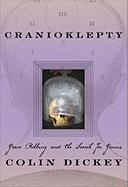 Cranioklepty: Grave Robbing and the Search for Genius