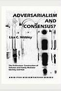 Adversarialism and Consensus?: The Professions' Construction of Solicitor and Family Mediator Identity and Role
