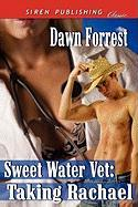 Sweet Water Vet: Taking Rachael (Siren Publishing Classic)