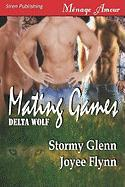 Mating Games [Delta Wolf 2] (Siren Publishing Menage Amour Manlove)