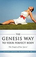 The Genesis Way to Your Perfect Body