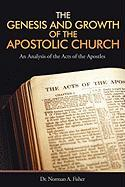 The Genesis and Growth of the Apostolic Church: An Analysis of the Acts of the Apostles
