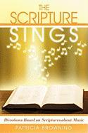 The Scripture Sings: Devotions Based on Scriptures about Music