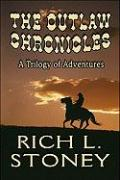 The Outlaw Chronicles: A Trilogy of Adventures