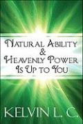 Natural Ability & Heavenly Power Is Up to You