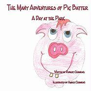 The Many Adventures of Pig Batter: A Day at the Park