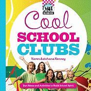Cool School Clubs: [Fun Ideas and Activities to Build School Spirit]