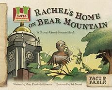 Rachel's Home on Bear Mountain: A Story about Connecticut