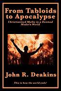 From Tabloids to Apocalypse Christianized Myths in a Doomed Modern World