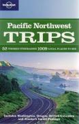 Lonely Planet Pacific Northwest Trips (Regional Travel Guide)