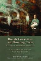 Rough Consensus and Running Code: A Theory of Transnational Private Law