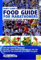 Nancy Clark's Food Guide for Marathoners: Tips for Everyday Champions