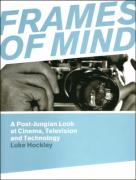 Frames of Mind: A Post-Jungian Look at Film, Television and Technology