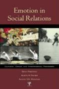 Emotion in Social Relations: Cultural, Group, and Interpersonal Perspectives