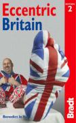 Eccentric Britain, 2nd: The Bradt Guide to Britain's Follies and Foibles