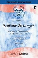 Seditious Sectaryes (2 Volume Set): The Baptist Conventiclers of Oxford 16411691