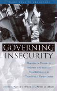 Governing Insecurity: Democratic Control of Military and Security Establishments in Transitional Democracies