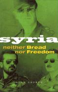 Syria: Neither Bread Nor Freedom
