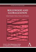 Bollywood and Globalization: Indian Popular Cinema, Nation, and Diaspora