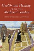 Health and Healing from the Medieval Garden
