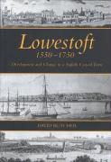 Lowestoft, 1550-1750: Development and Change in a Suffolk Coastal Town