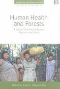 Human Health and Forests: A Global Overview of Issues, Practice and Policy
