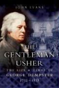 The Gentleman Usher: The Life and Times of George Dempster (1732-1818)