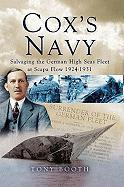 Cox's Navy: Salvaging the German High Seas Fleet at Scapa Flow 1924-1931