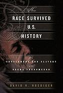 How Race Survived US History