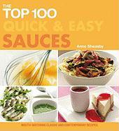 The Top 100 Quick & Easy Sauces: Mouth-Watering Classic and Contemporary Recipes