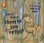 Little Monkey's One Safe Place (Dual Language French/English) (French/English Edition)