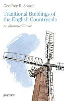 Traditional Buildings of the English Countryside: An Illustrated Guide. Geoff Sharpe