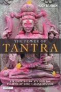The Power of Tantra: Religion, Sexuality and the Politics of South Asian Studies