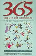 365 Steps to Self-Confidence: A Complete Programme for Personal Transformation - In Just a Few Minutes a Day