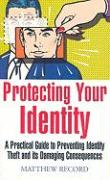 Protecting Your Identity: A Practical Guide to Preventing Identity Theft and Its Damaging Consequences