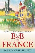 How to Start and Run a B and B in France