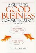 Guide to Good Business Communications, 5th Edition: How to Write and Speak English Well - In Every Business Situation