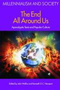 The End All Around Us: Apocalyptic Texts and Popular Culture. Edited by John Walliss and Kenneth G.C. Newport